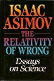 Relativity of Wrong: Essays on Science