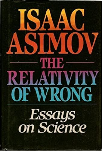 Relativity Of Wrong Essays On Science Isaac Asimov  Relativity Of Wrong Essays On Science Isaac Asimov   Amazoncom Books