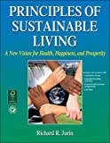 Principles of Sustainable Living With Web Resource: A New Vision for Health, Happiness, and Prosperity