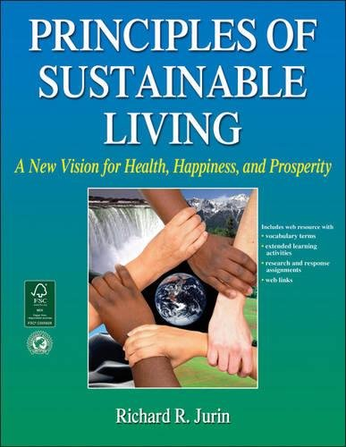 Principles of Sustainable Living With Web Resource: A New Vision for Health, Happiness, and Prosperity by Human Kinetics
