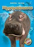 Hippopotamuses (Blastoff! Readers: Animal Safari) (Blastoff Readers. Level 1)