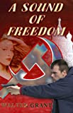 A Sound of Freedom, Walter Grant, 1594330387