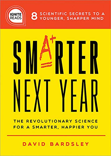 Book Cover: Smarter Next Year: The Revolutionary Science for a Smarter, Happier You