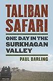 Taliban Safari: One Day in the Surkhagan Valley