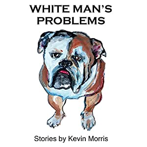 White Man's Problems: Stories Audiobook