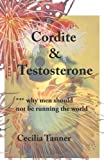 Cordite and Testosterone, Cecilia Tanner, 1466912928