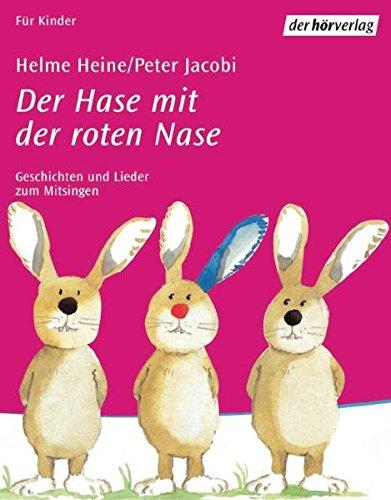 Der Hase Mit Der Roten Nase Geschichten Und Lieder Zum Mitsingen Amazon De Heine Helme Jacobi Peter Jacobi Peter Bucher