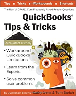 QuickBooks Tips and Tricks: the Best of CPA911.com: Frequently Asked Reader Questions