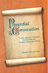 Primordial Consecution: Twelve Apostolic Originals Derived from the Shuffled Manuscript Theory Paperback