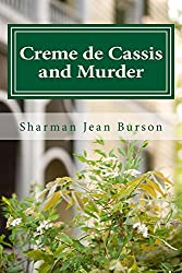 Creme de Cassis and Murder: A Mint Julep Mystery (Mint Julep Mysteries Book 1)