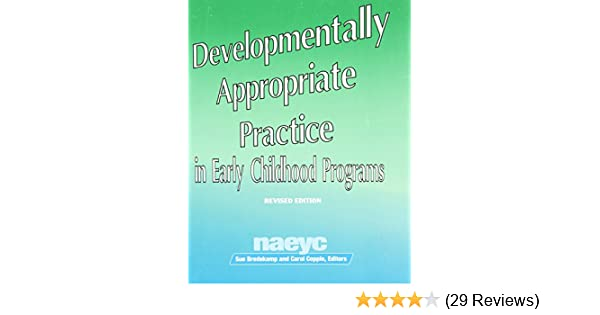 Developmentally appropriate practice in early childhood programs developmentally appropriate practice in early childhood programs naeyc series 234 sue bredekamp carol copple national association for the fandeluxe Image collections