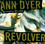 Revolver: a New Spin by Ann Dyer (2001-02-05)