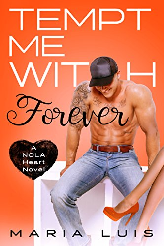 Tempt Me With Forever (A NOLA Heart Novel Book 4) (Best Places For Guys To Get Tattoos)