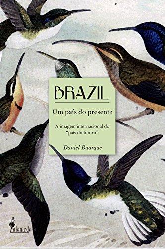 Brazil um país do presente: A imagem internacional do país do futuro