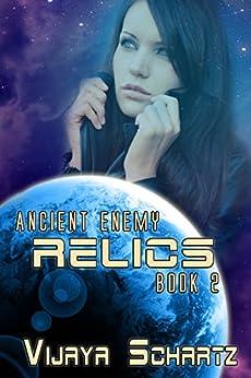 Relics (Ancient Enemy Book 2) by [Schartz, Vijaya]