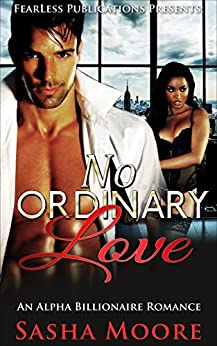 No Ordinary Love: An Alpha Billionaire Romance (BWWM) (Boundless Love Book 1) by [Moore, Sasha]