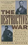 img - for The Destructive War: William Tecumseh Sherman, Stonewall Jackson, and the Americans book / textbook / text book