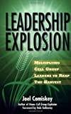 Leadership Explosion: Multiplying Cell Group Leaders for the Harvest