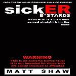 SickER Bastards: A Novel of Extreme Horror, Sex and Gore | Matt Shaw