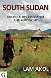 South Sudan: Colonialism, Resistance and Autonomy
