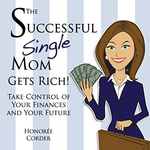e Mom Gets Rich!: Take Control of Your Finances and Your Future, Volume 3 (Single Vol Control)