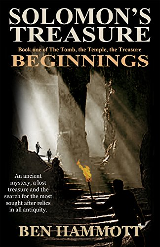 Solomon's Treasure - Book 1: Beginnings (The Tomb, the Temple, the Treasure)