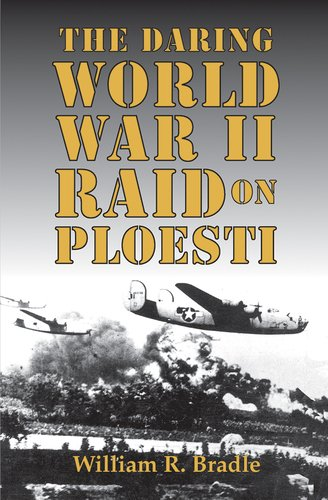 Image of Daring World War II Raid on Ploesti, The