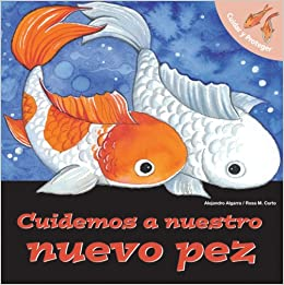 Cuidemos a Nuestro Nuevo Pez/ Lets Take Care of Our New Fish (Cuidas y Proteger) (Spanish Edition) (Spanish) Paperback – October 1, 2008