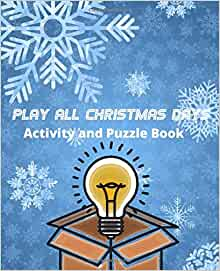 Play All Christmas Days Activity and Puzzle Book: For kids to train the brain and memory, spend ...