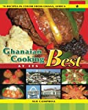 Ghanaian Cooking At Its Best: 70 Recipes in color from Ghana, Africa