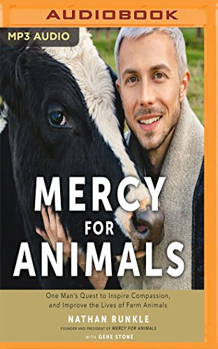 Mercy for Animals: One Man's Quest to Inspire Compassion and Improve the Lives of Farm Animals by Audible Studios on Brilliance Audio