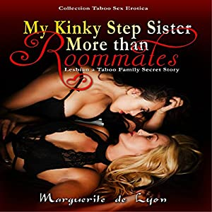 My Kinky Step Sister: More than Roommates Audiobook
