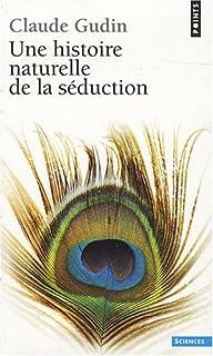 Une histoire naturelle de la séduction, Gudin, Claude