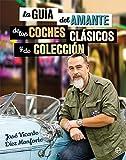 la guía del amante de los coches clásicos y de colección (Libro Ilustrado)