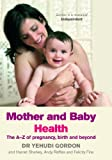 The Mother and Baby Health, Yehudi Gordon and Felicity Fine, 0091912857