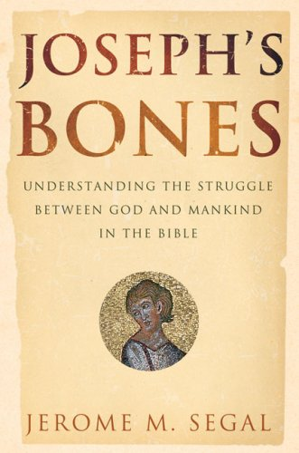 Joseph's Bones: Understanding the Struggle Between God and Mankind in the - Stores Outlets Riverhead