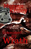Consumed by Wrath (An FBI/Romance Thriller Book 8)