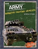 U. S. Army Infantry Fighting Vehicles, Martha E. H. Rustad, 0736864547