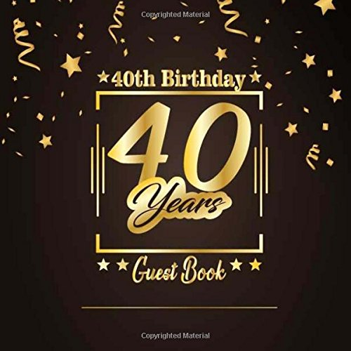 [BEST] 40th Birthday Guest Book: Happy Birthday Celebrating 40 Years.Message Log Keepsake Notebook Diary Fo K.I.N.D.L.E