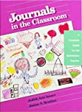 Journals in the Classroom : A Complete Guide for the Elementary Teacher, Brodine, Janine and Isaacs, Judith, 1895411696