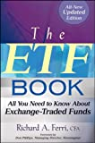 The ETF Book: All You Need to Know About Exchange-Traded Funds, Richard A. Ferri, 0470537469
