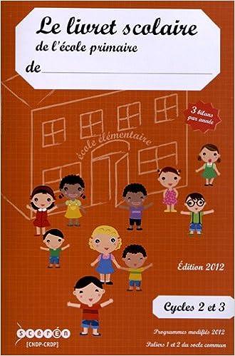 Amazon Fr Le Livret Scolaire De L Ecole Primaire Cycles