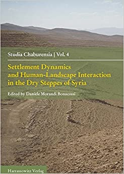 Book Settlement Dynamics and Human-Landscape Interaction in the Dry Steppes of Syria (Studia Chaburensia)
