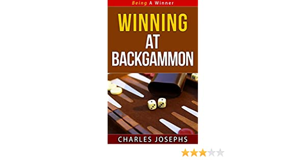 Winning At Backgammon Being A Winner Series Kindle Edition By