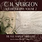 C.H. Spurgeon's Autobiography, Volume II: The Full Harvest | C. H. Spurgeon