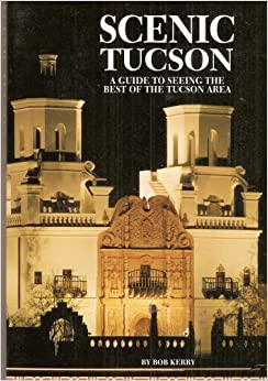 'ONLINE' Scenic Tucson: A Guide To Seeing The Best Of The Tucson Area. informed created focused jesyon short youtube