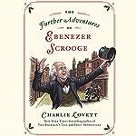 The Further Adventures of Ebenezer Scrooge | Charlie Lovett