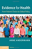 Evidence for Health : From Patient Choice to Global Policy, Andermann, Anne, 1107648653