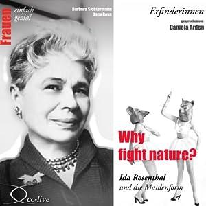 Why fight nature? Ida Rosenthal und die Maidenform (Frauen - einfach genial) Hörbuch
