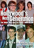 Hollywood's Next Generation: The Hottest Male Stars you haven't heard of...yet! (Biography.co Books Book 11)